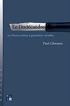 Le dodécaèdre, ou, Douze cadres à géométrie variable