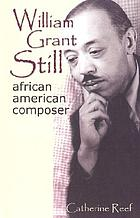 William Grant Still : African-American composer