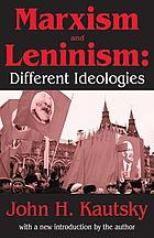 Marxism and Leninism : different ideologies : an essay in the sociology of knowledge