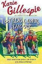 A dollar short : the bottom dollar girls go Hollywood