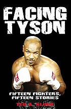 Facing Tyson : fifteen fighters, fifteen stories