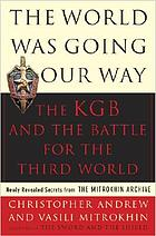 The world was going our way the KGB and the battle for the Third World