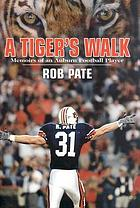 A Tiger's walk : memoirs of an Auburn football player