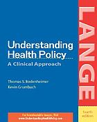 Understanding health policy : a clinical approach