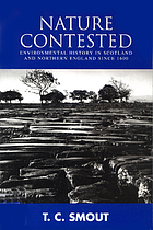 Nature contested : environmental history in Scotland and Northern England since 1600