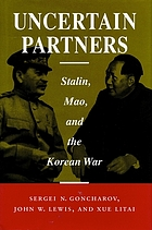 Uncertain partners : Stalin, Mao, and the Korean War