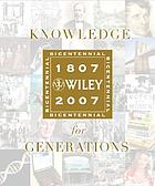 Knowledge for generations : Wiley and the global publishing industry, 1807-2007