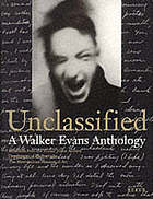 Unclassified : a Walker Evans anthology : selection from the Walker Evans archive, Department of photographs, the Metropolitan museum of art