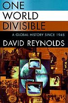 One world divisible : a global history since 1945