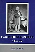 Lord John Russell : a biography