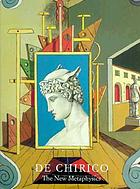 De Chirico : the new metaphysics
