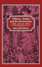 Officers, nobles and revolutionaries : essays on eighteenth-century France