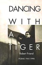 Dancing with a tiger : poems 1941-1998