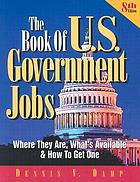 The book of U.S. government jobs : where they are, what's available, and how to get one