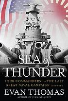 Sea of thunder : four commanders and the last great naval campaign, 1941-1945