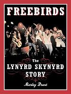 Freebirds : the Lynyrd Skynyrd story