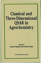 Classical and three-dimensional QSAR in agrochemistry : developed from a symposium sponsored by the Division of Agrochemicals at the 208th National Meeting of the American Chemical Society, Washington, DC, August 21-25, 1994