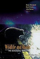 Wildlife and roads the ecological impact