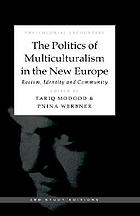The politics of multiculturalism in the new Europe : racism, identity, and community