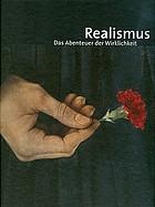 Realismus : das Abenteuer der Wirklichkeit