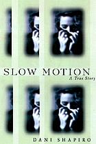 Slow motion : a true story