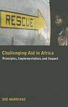 Challenging aid in Africa : principles, implementation, and impact