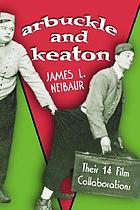 Arbuckle and Keaton : their 14 film collaborations