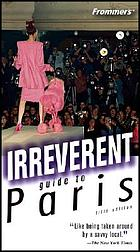 Irreverent guide to Paris