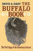 The buffalo book : the full saga of the American animal