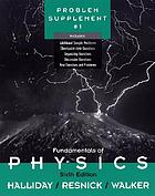 Problem supplement ... to accompany sixth edition [of] Fundamentals of physics [by] David Halliday, Robert Resnick, Jearl Walker