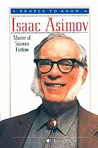 Isaac Asimov : master of science fiction