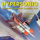 Hypersonic : the story of the North American X-15