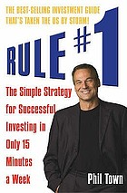 Rule #1 : the simple strategy for successful investing in only 15 minutes a week!