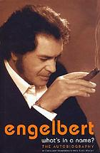 Engelbert : what's in a name? ; the autobiography