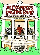 """Alexander's ragtime band"" and other favorite song hits, 1901-1911"