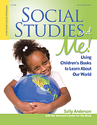 Social studies and me! : using children's books to learn about our world