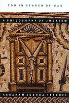 God in search of man; a philosophy of Judaism