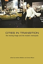 Cities in transition : the moving image and the modern metropolis