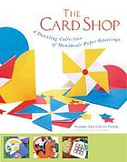 The card shop : a dazzling collection of handmade paper greetings