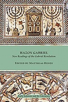 Hazon Gabriel : new readings of the Gabriel revelation