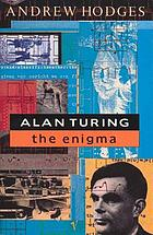 Alan Turing : the enigma of intelligence