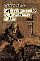 Reflections on the motive power of fire and others papers on the second law of thermodynamics