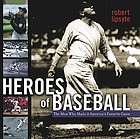 Heroes of baseball : the men who made it America's favorite game