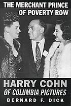 The Merchant Prince of Poverty Row : Harry Cohn of Columbia Pictures
