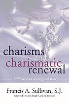 Charisms and charismatic renewal : a biblical and theological study
