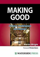 Making good : prisons, punishment, and beyond