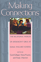Making connections : the relational worlds of adolescent girls at Emma Willard School