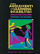 Teaching adolescents with learning disabilities : strategies and methods
