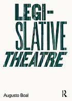 Legislative theatre : using performance to make politics