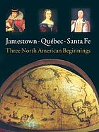 Jamestown, Québec, Santa Fe : three North American beginnings
